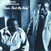 Yessir, That's My Baby — Count Basie, Oscar Peterson