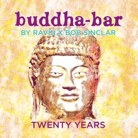 Buddha-Bar Twenty Years — Bob Sinclar, Buddha-Bar, Ravin