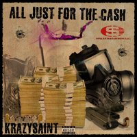 All Just for That Cash — KrazySaint