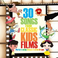 30 Songs from Classic Kids Films — Dream A Little Dream