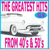 The Greatest Hits from 40's and 50's, Vol. 48 — сборник