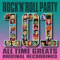Rock 'N' Roll Party - 101 All Time Greats — сборник
