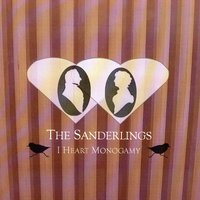 I Heart Monogamy — The Sanderlings
