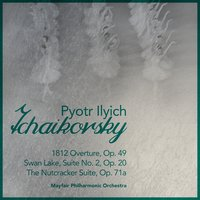 Pyotr Ilyich Tchaikovsky: Overtures & Suites — Mayfair Philharmonic Orchestra