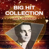 Big Hit Collection — Art Pepper