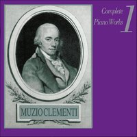 Muzio Clementi: Complete Piano Works, Vol. 1 — сборник