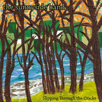 Slipping Through the Cracks — The Sunnyside Band