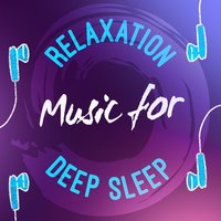 Relaxation Music for Deep Sleep — Relaxation & Meditation, Deep Sleep Meditation, Deep Sleep Music Club, Relaxation and Meditation|Deep Sleep Meditation|deep sleep music club