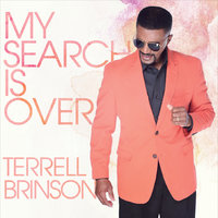 My Search Is Over — Terrell Brinson