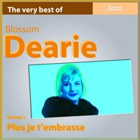 The Very Best Of, Vol. 1 (Plus je t'embrasse) — Blossom Dearie