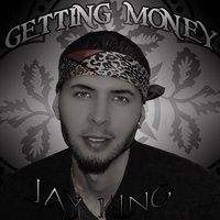 Getting Money — Jay King