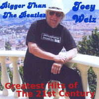 Bigger Than the Beatles / Greatest Hits of the 21st Century — Joey Welz