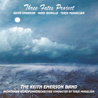 Three Fates Project — Münchner Rundfunkorchester, Marc Bonilla, Keith Emerson Band, Terje Mikkelsen, The Keith Emerson Band