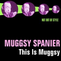 This Is Muggsy — Muggsy Spanier