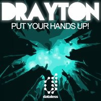 Put Your Hands Up! — Drayton