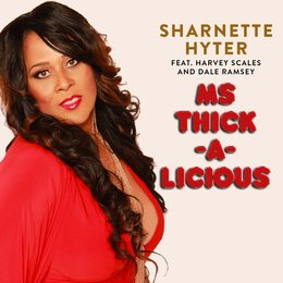 Ms Thick-a-Licious — Harvey Scales, Sharnette Hyter, Dale Ramsey