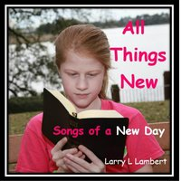 All Things New — Larry L Lambert