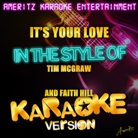 It's Your Love (In the Style of Tim Mcgraw and Faith Hill) - Single — Ameritz Karaoke Entertainment