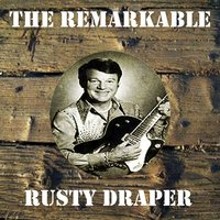 The Remarkable Rusty Draper — Rusty Draper