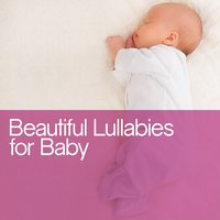 Beautiful Lullabies for Baby — Baby Lullaby, Bedtime Baby, Children Classical Lullabies Club, Baby Lullaby|Bedtime Baby|Children Classical Lullabies Club