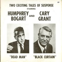 Two Exciting Tales of Suspense - Dead Man and Black Curtain — Humphrey Bogart