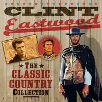 The Classic Country Collection — Clint Eastwood