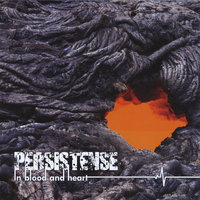 In Blood And Heart — Persistense