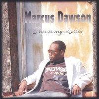 This Is My Letter — Marcus Dawson