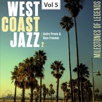 West Coast Jazz 2 Vol. 5 — André Previn, Russ Freeman, André Previn|Russ Freeman
