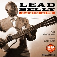 Selected Sides 1934-1948 — Leadbelly