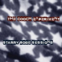 Starry Robe Sessions — The Cooch Experiment