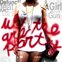We Are The Party — A Girl And A Gun, Defunct!, Defunct! feat. Mc Loc E & Girl And A GunDefunct! feat. Mc Loc E & Girl And A Gun