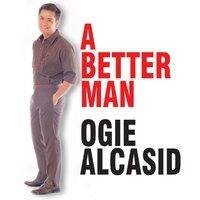 A Better Man — Ogie Alcasid