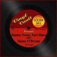 Vinyl Vault Presents Jimmie Noone, Earl Hines and Jimmy O'Bryant — Jimmie Noone, Earl Hines, Jimmy O'Bryant