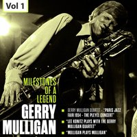 Milestones of a Legend - Gerry Mulligan, Vol. 1 — Gerry Mulligan
