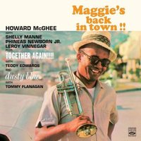 Maggie's Back in Town!! / Together Again!!!! / Dusty Blue — Howard McGhee