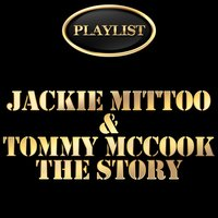 Playlist Jackie Mittoo and Tommy Mccook the Story — Jackie Mittoo, Tommy McCook