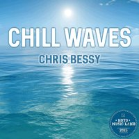 Chill Waves — Chris Bessy