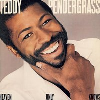 Heaven Only Knows — Teddy Pendergrass
