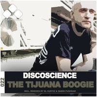 The Tijuana Boogie — Discoscience