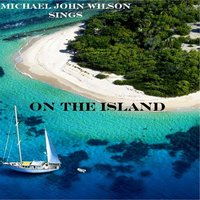 On the Island — Michael John Wilson
