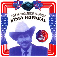 From One Good American to Another — Kinky Friedman