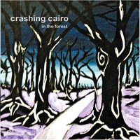 In the Forest — Crashing Cairo