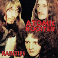 Rarities — Atomic Rooster