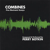 Combines — Perry Botkin