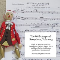 The Well-Tempered Saxophone, Vol. 3: Music By Mozart — Steve Shields