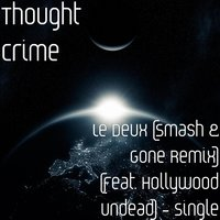 Le Deux — Hollywood Undead, thought crime