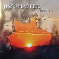 Broken — Jim Shaffer
