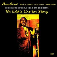 The Eddie Cantor Story — Eddie Cantor, The Ray Heindorf Orchestra