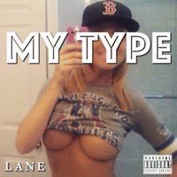 My Type — Lane